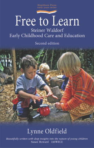 cover of Free to Learn: Steiner Waldorf Early Childhood Care and EducationChil