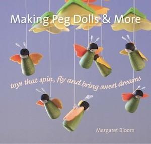 Making Peg Dolls & More by Margaret Bloom
