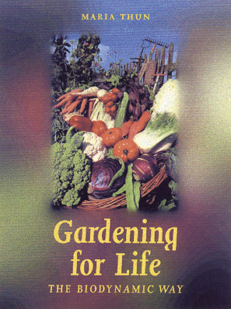 cover of Gardening for Life: The Biodynamic Way by Maria Thun
