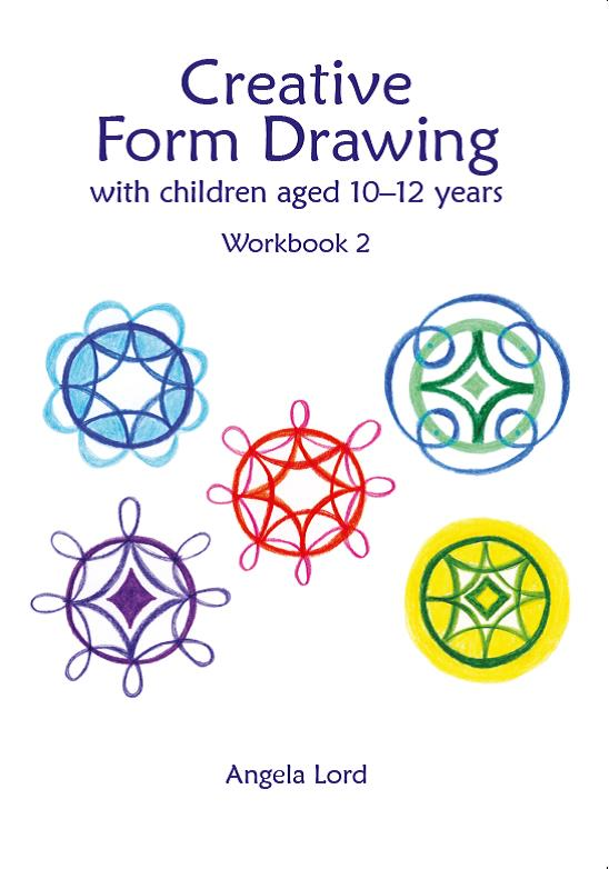 Creative Form Drawing with children aged 10-12 years; Angela Lord; 9781907359705