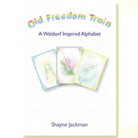 cover of Old Freedom Train - A Waldorf Inspired Alphabet