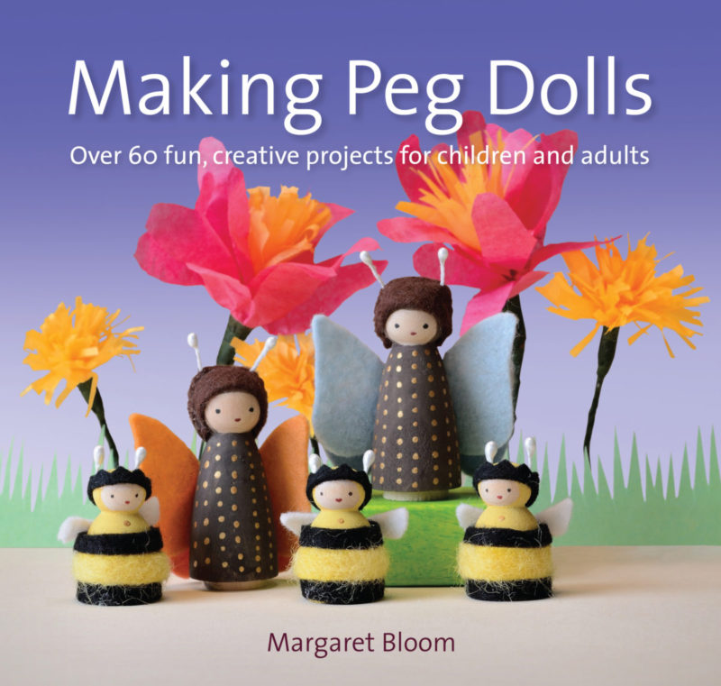 Making Peg Dolls - Over 60 fun, creative projects for children and adults; Margaret Bloom; 9781907359774