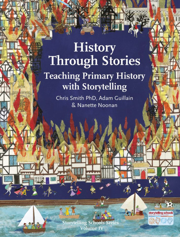 History Through Stories - Teaching Primary History Through Stories; Chris Smith, Adam Guillain & Nanette Noonan; 9781907359774