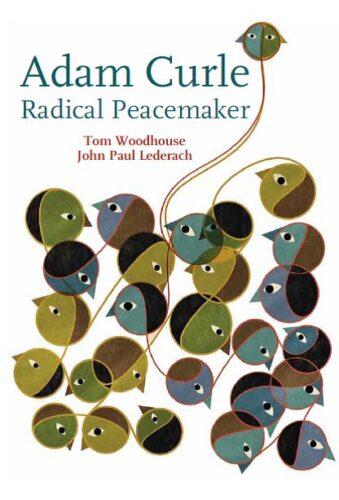 Adam Curle Radical Peacemaker