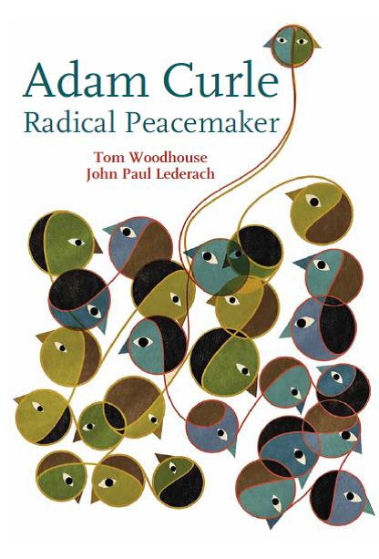 Adam Curle Radical Peacemaker